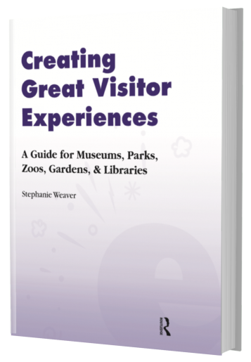 Book: Creating Great Visitor Experiences by Stephanie Weaver